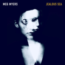 Jealous Sea/Meg Myers
