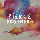 Stand Up/Pierce Brothers