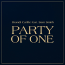 Party Of One (feat. Sam Smith)/Brandi Carlile