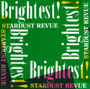 Brightest! (2018 リマスターVer.)/スターダスト☆レビュー