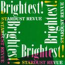 Brightest! (2018 リマスターVer.)/スターダスト・レビュー