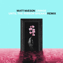 Cringe (Until The Ribbon Breaks Remix)/Matt Maeson