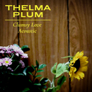 Clumsy Love (Acoustic)/Thelma Plum