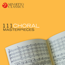 111 Choral Masterpieces/Various Artists