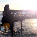 Child of the Water/Chantal Kreviazuk