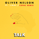 Talk (feat. Linae) [Cápac Remix]/Oliver Nelson