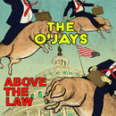 Above The Law/The O'Jays
