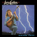 Strikes Twice/Larry Carlton
