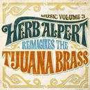 Music Volume 3: Herb Alpert Reimagines The Tijuana Brass/Herb Alpert