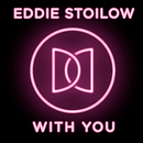 With You/Eddie Stoilow