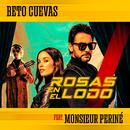 Rosas En El Lodo (feat. Monsieur Periné)/Beto Cuevas