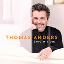 Ewig mit Dir/Thomas Anders