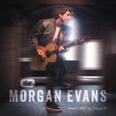Things That We Drink To/Morgan Evans