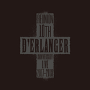 D'ERLANGER REUNION 10TH ANNIVERSARY LIVE 2017-2018 (LIVE Edition)/D'ERLANGER