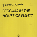 Beggars in the House of Plenty/Generationals
