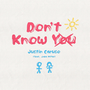 Don't Know You (feat. Jake Miller)/Justin Caruso