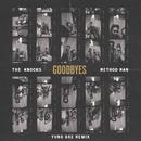 Goodbyes (feat. Method Man) [Yung Bae Remix]/The Knocks