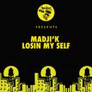 Losin My Self/Madji'k