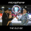 MICROPHONE/THE OLD ISE
