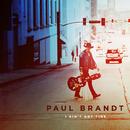 I Ain't Got Time/Paul Brandt