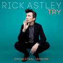 Try (Orchestral Version)/Rick Astley
