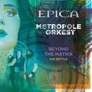 Beyond the Matrix: The Battle (feat. Metropole Orkest)/Epica