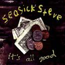 It's All Good/Seasick Steve