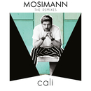 Cali (Remixes)/Mosimann