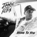 Home To You/Jimmie Allen