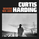 Where We Are/Curtis Harding