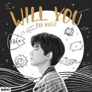 WILL YOU/Roy Wang