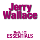 Jerry Wallace: Studio 102 Essentials/Jerry Wallace