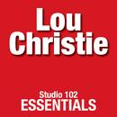 Lou Christie: Studio 102 Essentials/Lou Christie