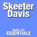 Skeeter Davis: Studio 102 Essentials/Skeeter Davis