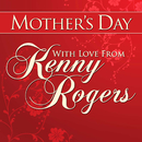 Mothers Day With Love from Kenny Rogers/Kenny Rogers
