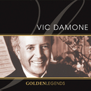 Golden Legends: Vic Damone/Vic Damone