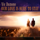 Our Love Is Here to Stay/Vic Damone
