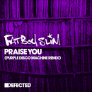 Praise You (Purple Disco Machine Remix)/Fatboy Slim