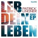 Leb dein Leben (Remix EP)/Patrick Lindner