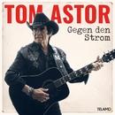 Gegen den Strom/Tom Astor