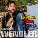Endlich wieder Karneval/Michael Wendler