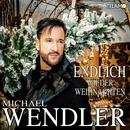 Endlich wieder Weihnachten/Michael Wendler