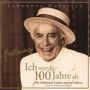 Ich werde 100 Jahre alt/Johannes Heesters