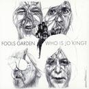 Who Is Jo King?/Fools Garden