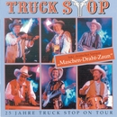 25 Jahre Truck Stop On Tour/Truck Stop