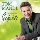 Das höchste der Gefühle/Tom Mandl