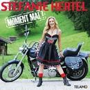 Moment mal/Stefanie Hertel