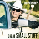 Great Small Stuff/Mark Bender