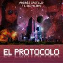 El Protocolo (feat. Big Metra)/Andrés Castillo