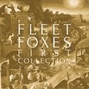 First Collection: 2006-2009/FLEET FOXES